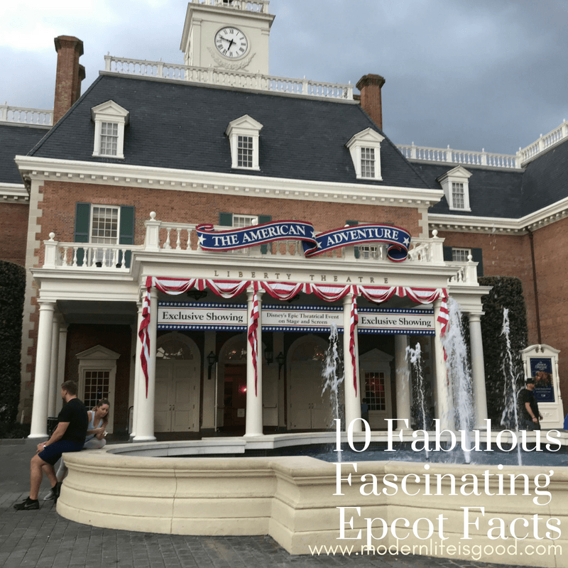 We love Disney World Facts here at Modern Life is Good. As we continue to expand our series hare are Ten Fabulous Fascinating Epcot Facts updated for Summer 2018. How many do you know?