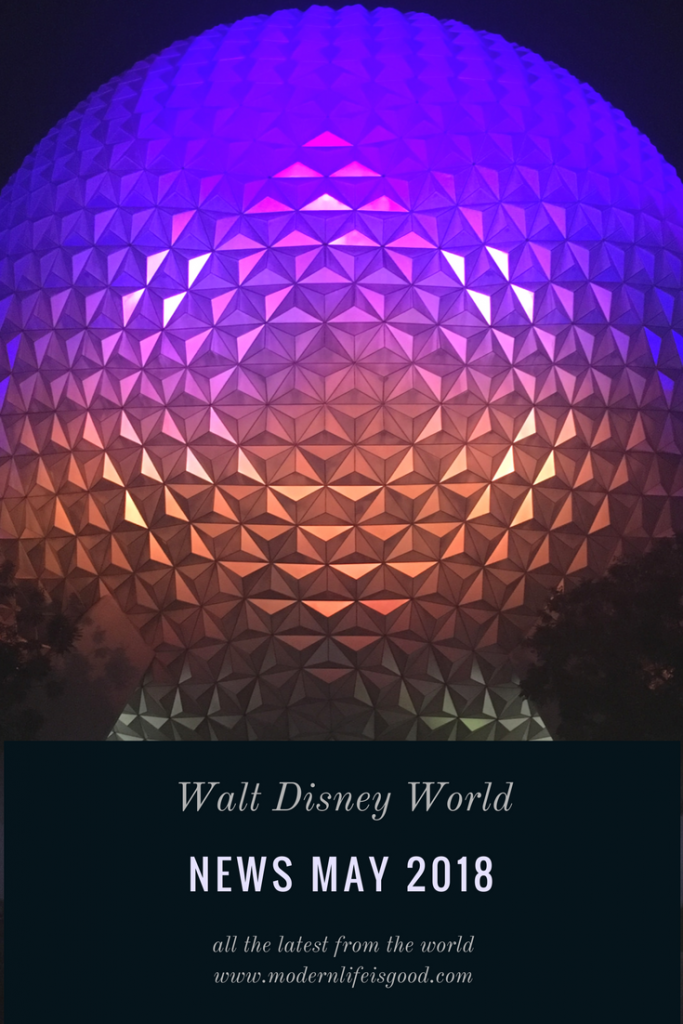 Our Walt Disney World News May 2018 Summary will bring you all the latest news from Walt Disney World from Modern Life is Good and other excellent Walt Disney World Blogs.