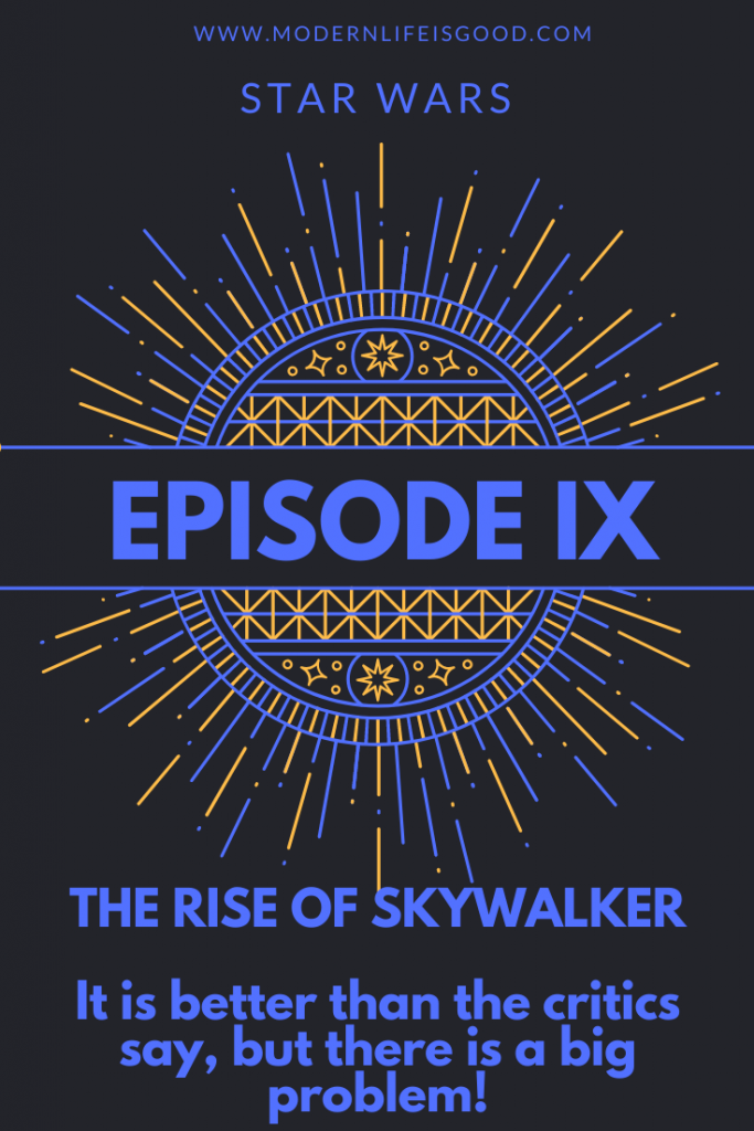 Ignore the Critics Star Wars: The Rise of Skywalker is actually quite good, but there is a problem