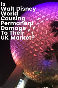 Is Walt Disney World causing permanent damage to their UK market?