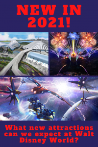 As we approach a new year, what new attractions can we expect at Walt Disney World in 2021?