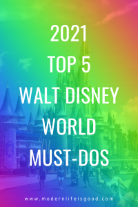 Every year we consider what our must-dos are when we next visit Walt Disney World. 2021 is a little different as we are not sure whether we will even visit Walt Disney World! However, we are an optimistic group here at Modern Life is Good, and these are our Top 5 Walt Disney World Must-Dos for 2021.